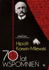 Okładka książki 70 lat wspomnień - Hipolit Korwin Milewski Tom II Hipolit Korwin-Milewski