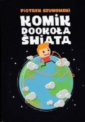 Okładka książki Komik dookoła świata Piotr Szumowski