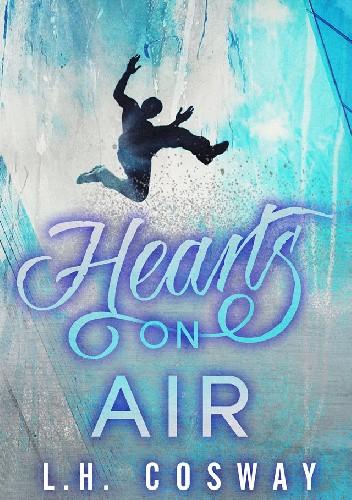 Okładka książki Hearts on Air L.H. Cosway