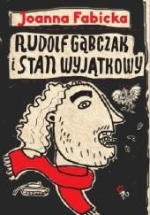 Okładka książki Rudolf Gąbczak i stan wyjątkowy Joanna Fabicka