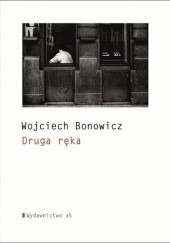 Okładka książki Druga ręka Wojciech Bonowicz