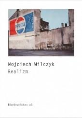 Okładka książki Realizm Wojciech Wilczyk