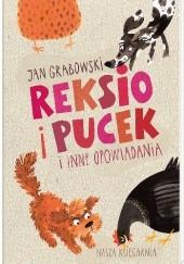 Okładka książki Reksio i Pucek i inne opowiadania Jan Grabowski