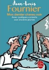 Okładka książki Mon dernier cheveu noir Jean-Louis Fournier
