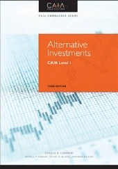Okładka książki Alternative Investments: CAIA Level 1, 3rd Edition Donald R. Chambers,Mark J. P. Anson,Keith H. Black,Hossein Kazemi