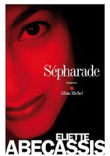 Okładka książki Sépharade. Roman Eliette Abécassis