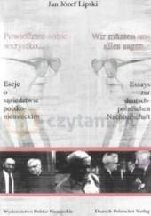 Okładka książki Powiedzieć sobie wszystko… Eseje o sąsiedztwie polsko-niemieckim Jan Józef Lipski