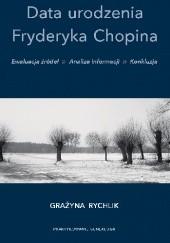 Okładka książki Data urodzenia Fryderyka Chopina. Ewaluacja źródeł, analiza informacji, konkluzja.