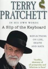 Okładka książki A Slip of the Keyboard Terry Pratchett