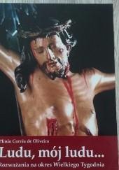 Okładka książki Ludu, mój ludu… Rozważania na okres Wielkiego Tygodnia Plinio Corrêa de Oliveira