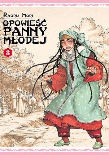 Okładka książki Opowieść Panny Młodej tom 8 Kaoru Mori