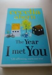 Okładka książki The Year I Met You Cecelia Ahern