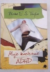 Okładka książki Moje kochane ADHD Blake E.S. Taylor