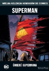 Okładka książki Superman: Śmierć Supermana Louise Simonson,Dan Jurgens,Roger Stern,Jon Bogdanove,Tom Grummett,Jerry Ordway,Butch Guice
