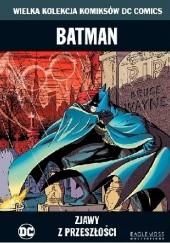 Okładka książki Batman: Zjawy z przeszłości Dennis O'Neil,Len Wein,Marshall Rogers,Steve Englehart,Bob Rozakis