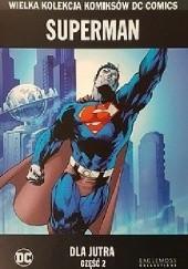 Okładka książki Superman: Dla Jutra - Część 2 Brian Azzarello,Jim Lee