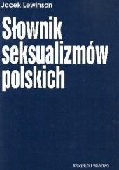 Okładka książki Słownik seksualizmów polskich Jacek Lewinson