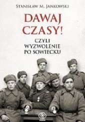Okładka książki Dawaj czasy! Stanisław Maria Jankowski