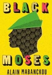 Okładka książki Black Moses Alain Mabanckou