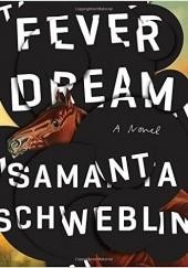 Okładka książki Fever Dream Samanta Schweblin