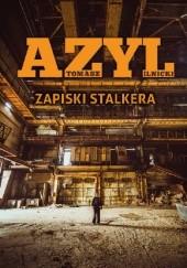 Okładka książki Azyl. Zapiski stalkera Tomasz Ilnicki