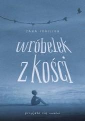 Okładka książki Wróbelek z kości Zana Fraillon