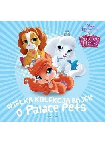 Okładka książki Wielka kolekcja bajek o Palace Pets Amy Sky Koster