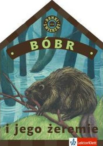 Okładka książki Bóbr i jego żeremie Kinga Preibisz-Wala