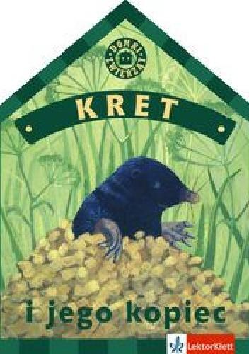 Okładka książki Kret i jego kopiec Kinga Preibisz-Wala