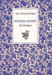 Okładka książki Wdzięczność do końca Jan Twardowski