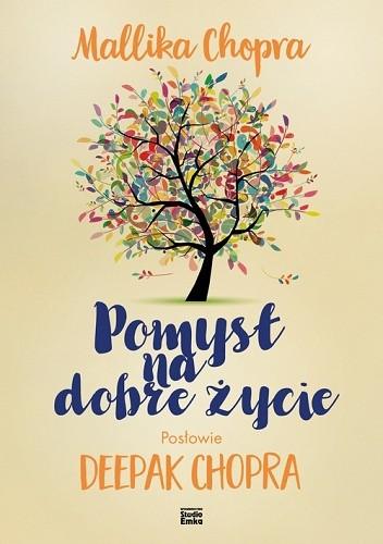 Okładka książki Pomysł na dobre życie Mallika Chopra