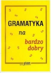 Okładka książki Gramatyka na bardzo dobry Krzysztof Gierymski