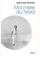 Okładka książki Ma mère du Nord Jean-Louis Fournier