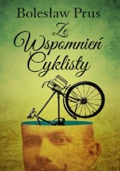 Okładka książki Ze wspomnień cyklisty Bolesław Prus