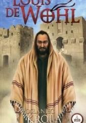 Okładka książki Posłaniec króla Louis de Wohl