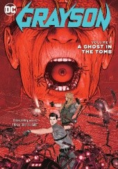 Okładka książki Grayson Vol.4: A Ghost in the Tomb Carmine di Giandomenico,Mikel Janin,Tim Seeley,Tom King,Stephen Mooney