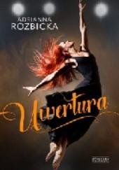 Okładka książki Uwertura Adrianna Rozbicka