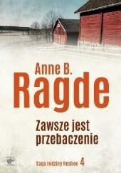Okładka książki Zawsze jest przebaczenie Anne B. Ragde