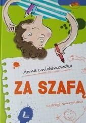Okładka książki Za szafą Anna Onichimowska,Anna Wielbut