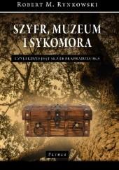 Okładka książki Szyfr, muzeum i sykomora - czyli gdzie jest skarb prapradziadka Robert M. Rynkowski
