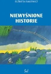 Okładka książki Niewyśnione historie Elżbieta Isakiewicz