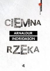 Okładka książki Ciemna rzeka Arnaldur Indriðason