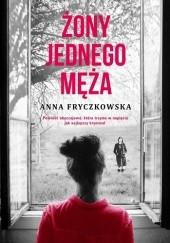 Okładka książki Żony jednego męża Anna Fryczkowska