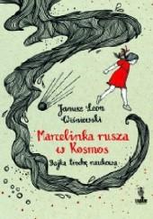 Okładka książki Marcelinka rusza w kosmos. Bajka trochę naukowa Janusz Leon Wiśniewski