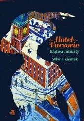 Okładka książki Hotel Varsovie. Klątwa lutnisty Sylwia Zientek