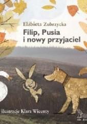Okładka książki Filip, Pusia i nowy przyjaciel Elżbieta Zubrzycka