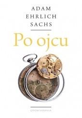 Okładka książki Po ojcu Adam Ehrlich Sachs