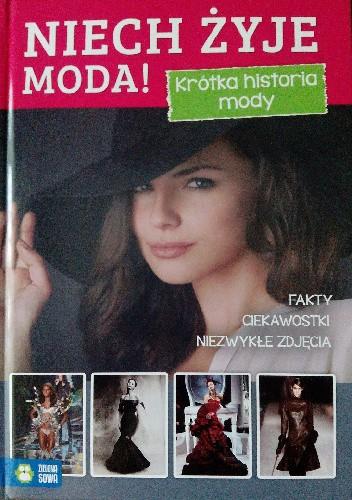 Okładka książki Niech żyje moda! Krótka historia mody. Natalia Galuchowska