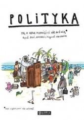 Okładka książki Polityka. To, o czym dorośli ci nie mówią Boguś Janiszewski