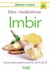 Okładka książki Imbir. Lecznicze zastosowanie od A do Z Ellen Heidbohmer